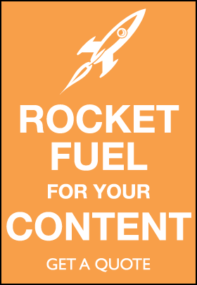 Rocket fuel for your content. Get a quote.